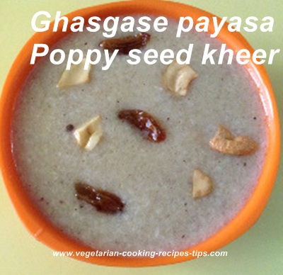 Ghasghase payasa - Khuskhus - Poppy seeds kheer
