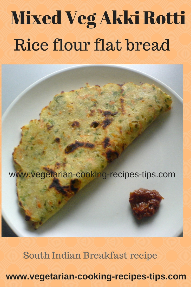 Mixed vegetable rice flour bread rice flour recipesmixed veg akki roti you may add cabbage cucumber cauliflower carrot tomatoes tender french beans fresh green peas etc forumfinder Choice Image